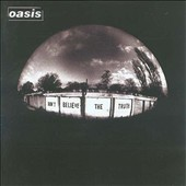Oasis: Don't Believe the Truth [PA]