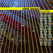Chris Brown (b.1953): Six Primes / Chris Brown, piano