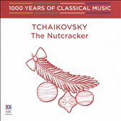 1000 Years of Classical Music, Vol. 52: The Romantic Era - Tchaikovsky, The Nutcracker