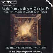 Music from the Time of Christian IV - Church Music / Hillier
