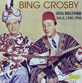 Bing Crosby: Going Hollywood, Vol. 3: 1940-1944