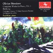 Messiaen: Complete Works for Piano Vol 1 / Paul Kim