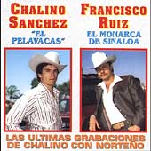 Chalino Sanchez: Chalino con Francisco Ruiz