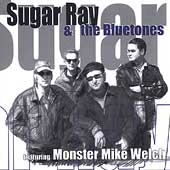 Sugar Ray & the Bluetones: Sugar Ray & the Bluetones Featuring Monster Mike Welch