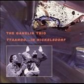 Ganelin Trio: Ttaango....in Nickelsdorf