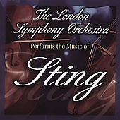 London Symphony Orchestra: The London Symphony Orchestra Performs The Music Of Sting