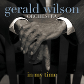 Gerald Wilson: In My Time