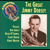 Jimmy Dorsey: America Swings: The Great Jimmy Dorsey