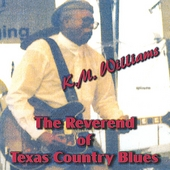 KM Williams: Reverend of Texas Country Blues