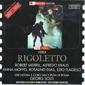 Verdi  Rigoletto / Robert Merrill; Alfredo Kraus; Anna Moffo, Rosalind Elias, Ezio Flagello. Solti