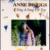 Anne Briggs (Singer): Sing a Song for You