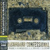 Dashboard Confessional: A Mark, A Mission, A Brand, A Scar [Japan Bonus DVD]