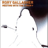 Rory Gallagher: Meeting With The G Man