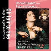 Oh Fair to See - Songs by English Composers / Donald Kaasch