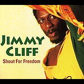 Jimmy Cliff: Shout For Freedom