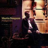 Martin Simpson: Prodigal Son [Digipak]