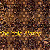 The Bois d'Arcs: The Bois d'Arcs