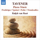 Tavener: Zodiacs, Ypako&euml;, Palin, Mandoodles, etc / Ralph van Raat
