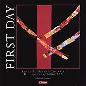 Earnest: First Day; Stroope, Mechem, Gawthrop, etc / Linda Mack, Santa Fe Desert Chorale