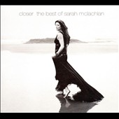 Sarah McLachlan: Closer: The Best of Sarah McLachlan [Digipak]