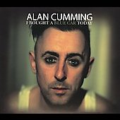 Alan Cumming: I Bought a Blue Car Today [PA] [Digipak] *