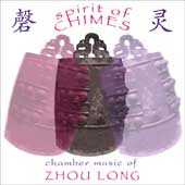 Zhou Long - Spirit Of Chimes / Zhou Long