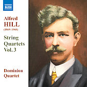 Alfred Hill - String Quartets, Vol. 3 / Dominion String Quartet