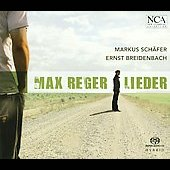 Max Reger: Lieder / Markus Schafer, tenor; Ernst Breidenbach, piano