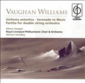 Vaughan Williams: Sinfonia antartcia; Serenade to Music / Handley
