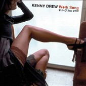Kenny Drew: Work Song: Trio & Solo 1978