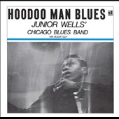Junior Wells' Chicago Blues Band/Junior Wells/Buddy Guy: Hoodoo Man Blues [Bonus Tracks]