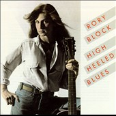 Rory Block: High Heeled Blues