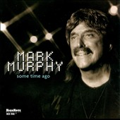 Mark Murphy (Vocal): Some Time Ago