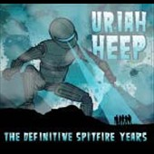 Uriah Heep: The Definitive Spitfire Years