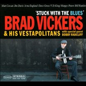 Brad Vickers & His Vestapolitans: Stuck with the Blues [Digipak]