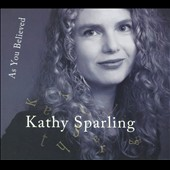 Kathy Sparling: As You Believed [Digipak]