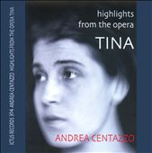 Andrea Centazzo: Highlights from the Opera Tina