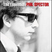 Phil Spector: The  Essential Phil Spector