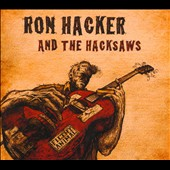 Ron Hacker & the Hacksaws: Filthy Animal