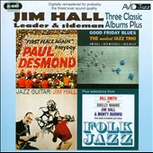 Jim Hall: Three Classic Albums Plus: Jazz Guitar/Good Friday Blues/Paul Desmond-First Place Again