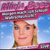 Mirja Boes: Morgen Mach Ich Schluss!...Wahrscheinlich