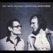 Chet Baker (Trumpet/Vocals/Composer)/Wolfgang Lackerschmid: Artists Favor