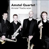 Amstel Tracks NOW!: works by Bach, Brahms, Barber, Ravel, Barber, et al / The Amstel Saxophone Quartet