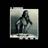 Joanne Schornikow: First Time, Long Time [Digipak]