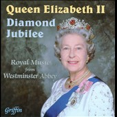 Queen Elizabeth II Diamond Jubilee: Royal Music from Westminster Abbey