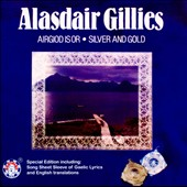 Alasdair Gillies: Airgiod is or [Silver and Gold] *