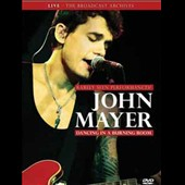 John Mayer (Adult Alternative): Dancing In a Burning Room: Live