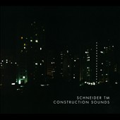 Schneider TM: Construction Sounds [Digipak]
