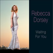 Rebecca Dorsey: Waiting for You [Digipak]