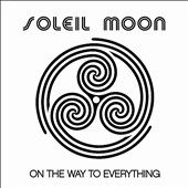 Soleil Moon: On the Way to Everything